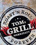 Toms Grillwerkstatt toms grillwerkstatt-image-Toms Grillwerkstatt – Roast'n Roll Forever von Tom Heinzle
