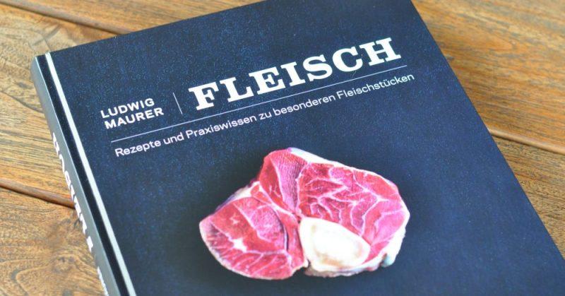 fleisch von ludwig maurer-Fleisch1 800x419-Fleisch von Ludwig Maurer – Das Buch zum Thema Fleisch