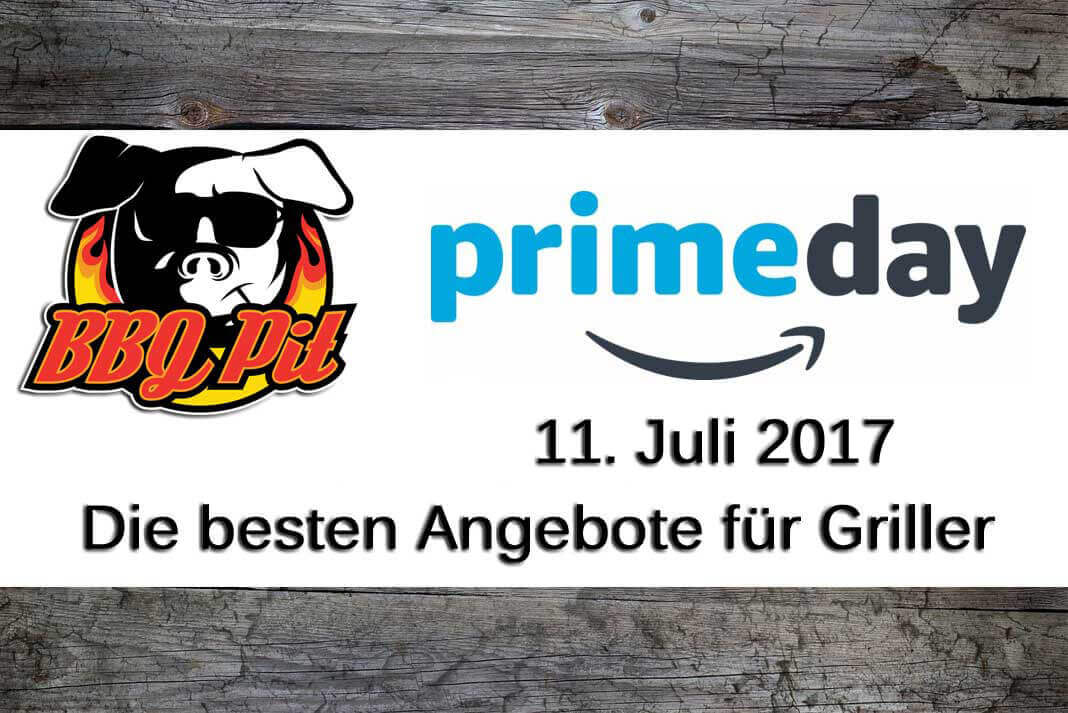 Amazon Primeday 2017 amazon primeday-Primeday2017-Amazon PrimeDay 2017 am 11.Juli – die besten Angebote für Griller!