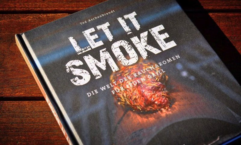 let it smoke-Let it smoke Buch Heel Ted Aschenbrand 800x481-Let it smoke – Die Welt der Raucharomen für jeden Grill